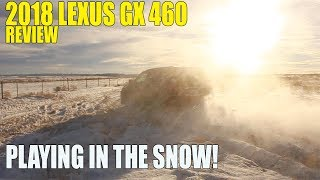Review: 2018 Lexus GX 460 - Playing in the SNOW!