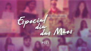 Especial PDZS - Dia das Mães [2020]