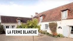 La ferme blanche - Indre et Loire - La Maison Préférée des Français