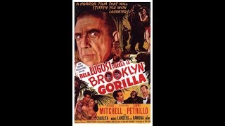 Бела Лугоши знакомится с бруклинской гориллой / Bela Lugosi Meets a Brooklyn Gorilla -- фильм