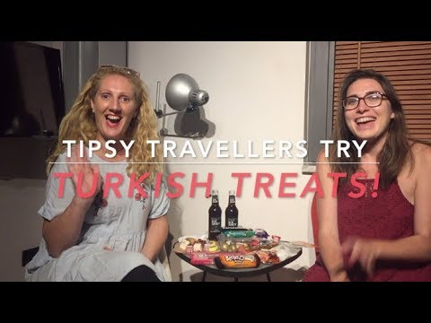 Tipsy Travellers Try.....Turkish Snack Food EPISODE ONE