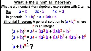 Algebra Ch 49: Binomial Theorem (1 of 18) What is the Binomial Theorem?