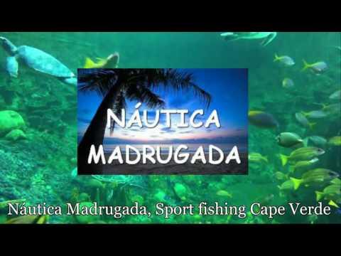 Náutica Madrugada, Sport fishing Cape Verde