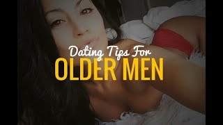 Dating Tips For Older Men: How To Date Younger Or Older Women
