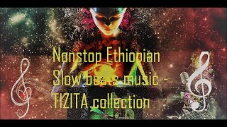 Nonstop Mix vol 1Ethiopian Slow Music Collection [Updated]