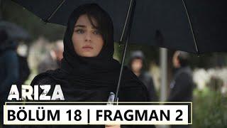 Arıza 18. Bölüm Fragman 2 yayında '' İntikam zamanı ''
