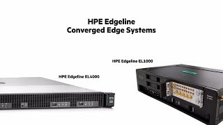 HPE Edgeline: Converged Edge Systems