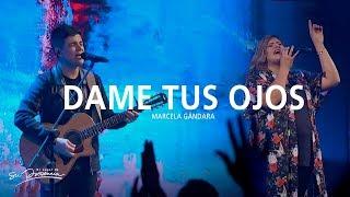 Marcela Gándara - Dame Tus Ojos | El Lugar De Su Presencia