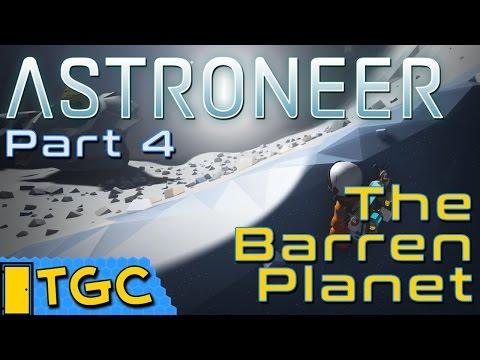 Astroneer - Part 4: The Barren Planet - Let's Play Astroneer Gameplay