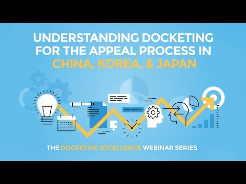 Understanding Docketing For The Appeal Process In China, Korea, and Japan