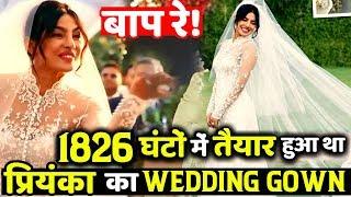 Priyanka Chopra Christian Wedding Gown Took 1826 Hours To Get Ready