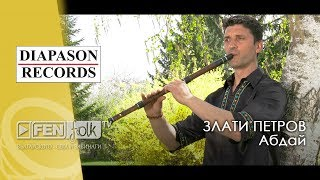 ЗЛАТИ ПЕТРОВ - Абдай / ZLATI PETROV - Abday