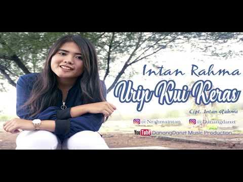 Free Download Intan Rahma - Urip Kui Keras ( Official Music Video ) Mp3 dan Mp4