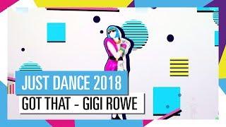 GOT THAT - GIGI ROWE / JUST DANCE 2018