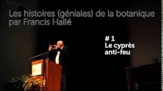 # 1 Les histoires (géniales) de la botanique par Francis Hallé