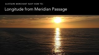 How To Obtain Longitude at Noon (Meridian Passage)