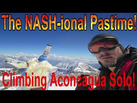 The NASH-ional Pastime! 18: Climbing Aconcagua Solo!