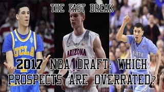 2017 NBA Draft: Which Prospects Are Overrated?