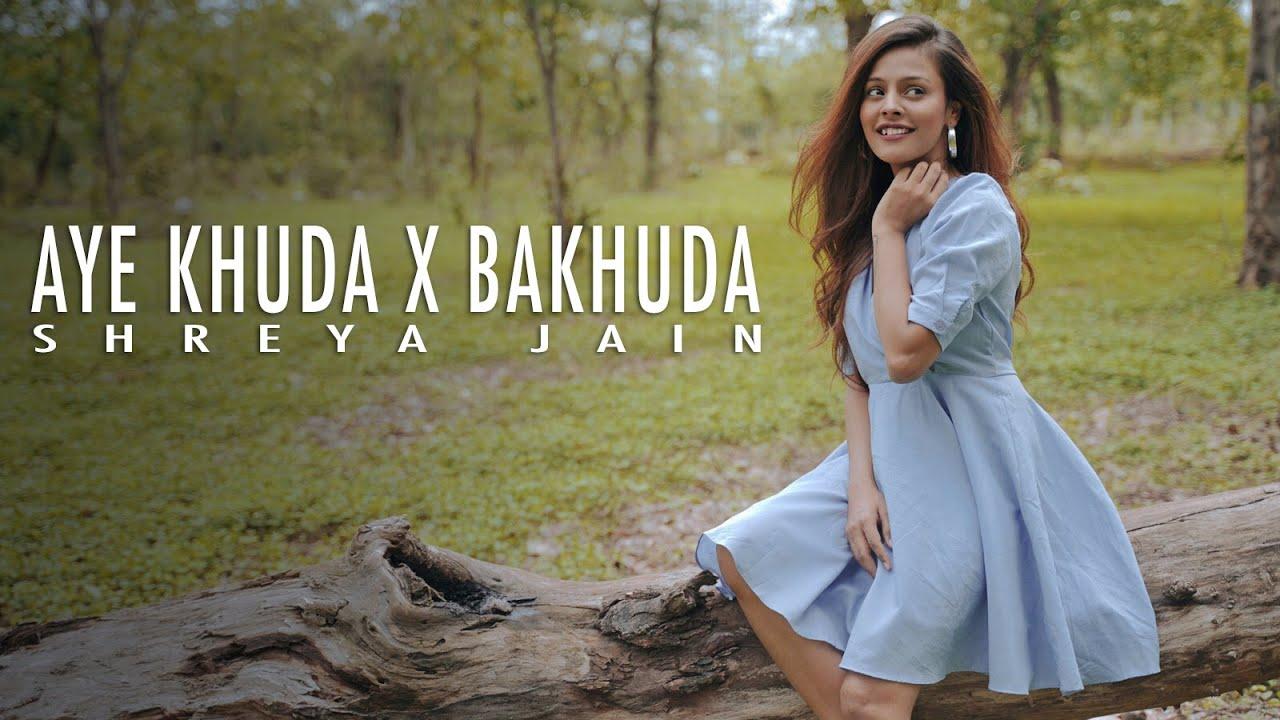 Aye khuda x Bakhuda | Female cover | Shreya Jain | Pranshu Jha | Vitae preno