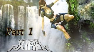 Lara Croft Tomb Raider Legend walkthrough commentary part 1 - Bolivia - Lara