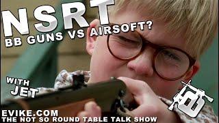 "Airsoft ""not So Round Table"" Ep. 51 - Bb Guns Vs Airsoft! - Evike Tv"