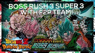 Video F2P Team: Dokkan Event Boss Rush 3 - Super3 | DBZ Dokkan Battle download MP3, 3GP, MP4, WEBM, AVI, FLV Juli 2018
