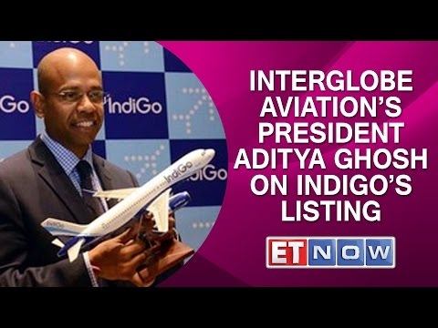 Interglobe Aviation's President Aditya Ghosh On IndiGo's Listing & More