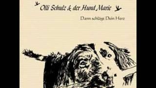 Olli Schulz & der Hund Marie - Dann schlägt dein Herz