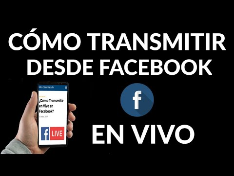 Cómo Transmitir en Vivo en Facebook