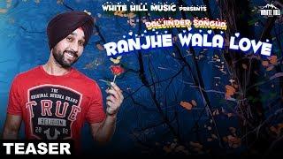 Ranjhe Wala Love (Teaser) Daljinder Sangha | Releasing 19th June | White Hill Music