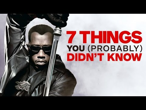 7 Things You Probably Didnt Know About Blade!