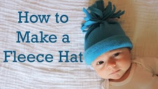 How to Make a Baby Fleece Hat: Part 3 in Hat Series: DIY