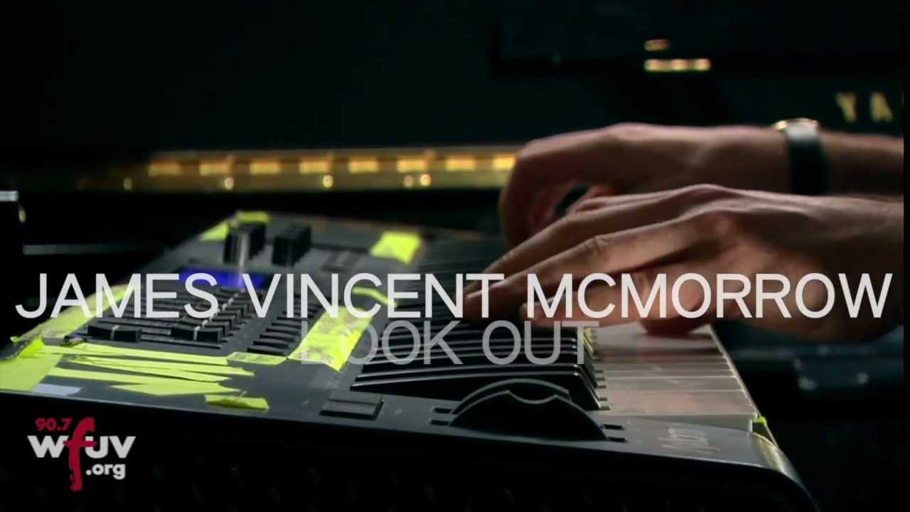 james-vincent-mcmorrow-look-out-live-at-wfuv-wfuvradio