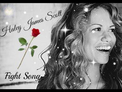Haley James Scott - Fight Song