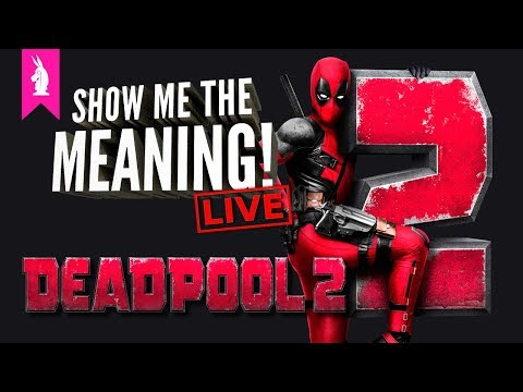 Deadpool 2: Introducing the FIFTH Wall – Show Me The Meaning! LIVE