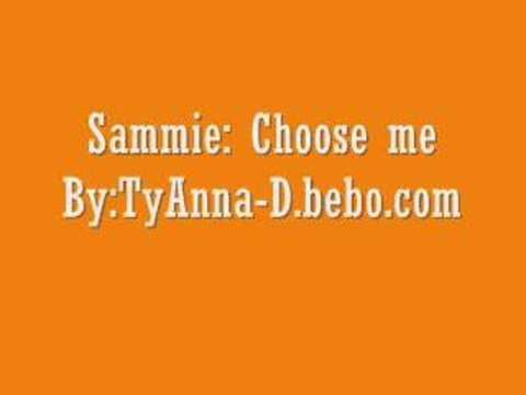 sammie choose meby TyAnna-.bebo.com