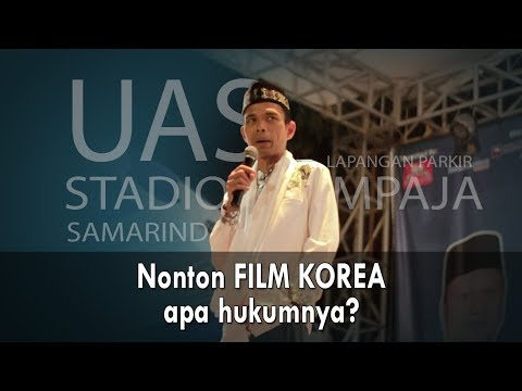 Nonton FILM KOREA Apa Hukumnya? Ustadz H. Abdul Somad, Lc. MA