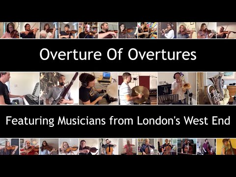 Overture of Overtures - featuring musicians from London's West End.