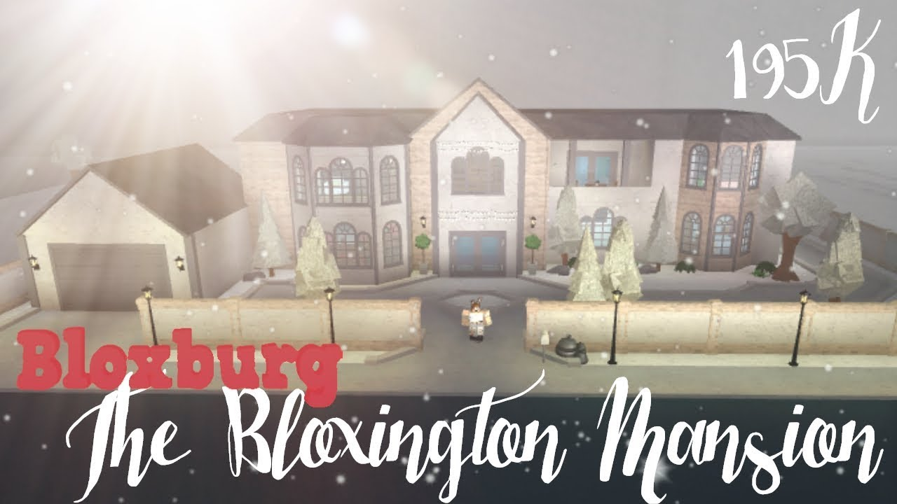 Bloxburg the bloxington mansion upgrade youtube for Building a modern home for 100k