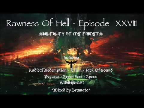 Rawness Of Hell - Episode #28 (Mixed By Bramato) *160 BPM Edit* [MAY 2016]