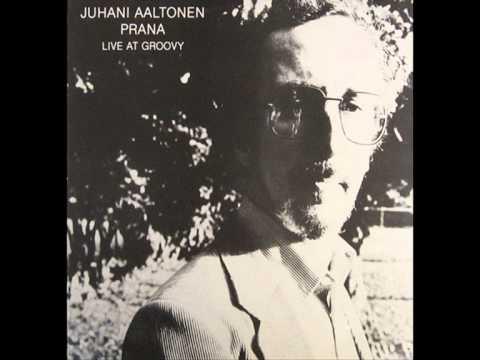 Juhani Aaltonen / Reggie Workman / Edward Vesala - Prana - live at Groovy (full album)