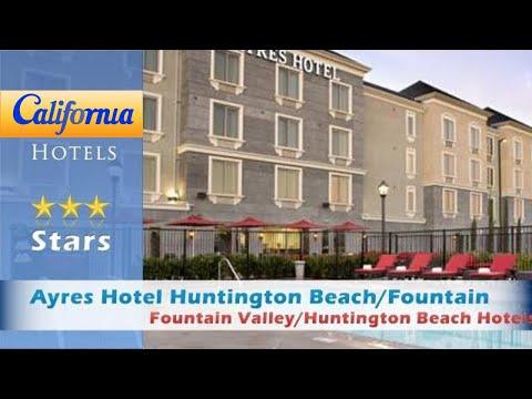 Ayres Hotel Huntington Beach/Fountain Valley, Fountain Valley/Huntington Beach Hotels - California