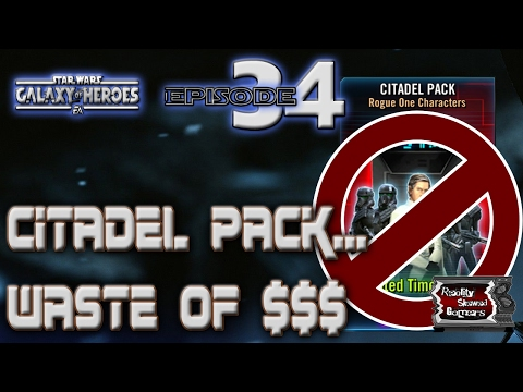SWGOH Live Stream Episode 34: Citadel Pack... Waste of $$$   Star Wars: Galaxy of Heroes
