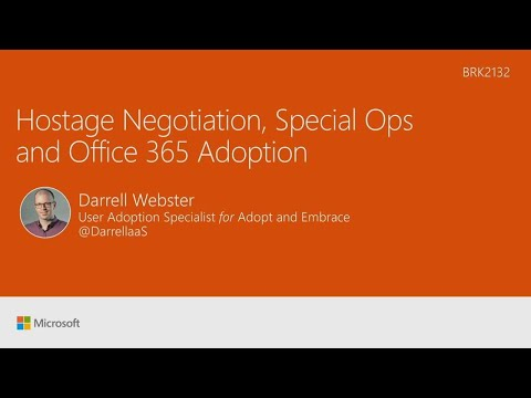Hostage negotiation, special ops, and Office 365 adoption - BRK2132