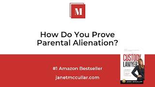 How Do You Prove Parental Alienation?