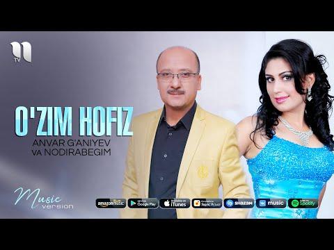 Nodirabegim va Anvar G'aniyev - O'zim hofiz (audio 2021)