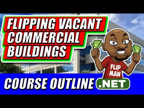 Flipping Vacant Commercial Buildings Training Info | How to Flip Commercial Real Estate
