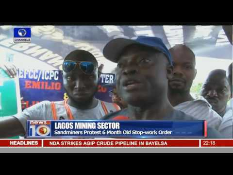 News@10: Lagos Sandminers Protest 6 Month Old Stop-Work Order 11/06/16 Pt 2