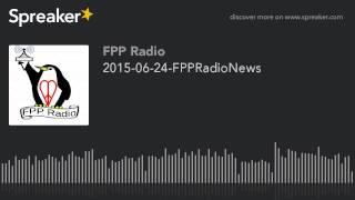 2015-06-24-FPPRadioNews