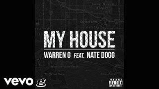 Warren G - My House (Audio) ft. Nate Dogg